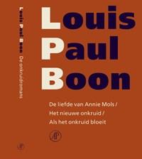 De liefde van Annie Mols ; Het nieuwe onkruid ; Als het onkruid bloeit   Louis Paul Boon  