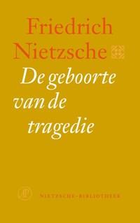 De geboorte van de tragedie   F. Nietzsche  