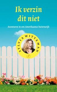 Ik verzin dit niet | Sylvia Witteman |