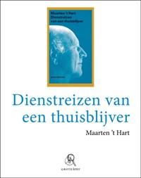 Dienstreizen van een thuisblijver (grote letter) | Maarten 't Hart |