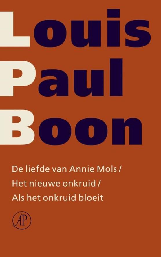 De liefde van Annie Mols / Het nieuwe onkruid / Als het onkruid bloeit