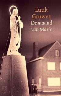 De maand van Marie | Luuk Gruwez |