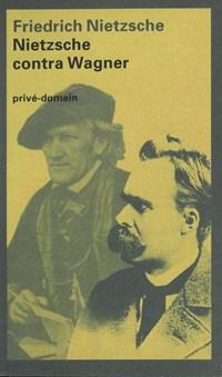 Nietzsche contra Wagner | Friedrich Nietzsche |