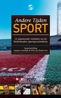 Andere tijden sport | Jurgen Leurdijk ; Dirk-Jan Roeleven |