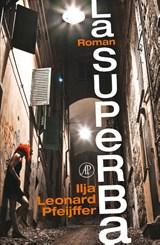 La Superba | Ilja Leonard Pfeijffer | 9789029587273