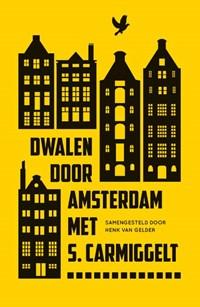 Dwalen door Amsterdam met S. Carmiggelt | Simon Carmiggelt |