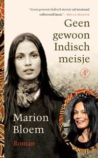 Geen gewoon Indisch meisje | Marion Bloem |