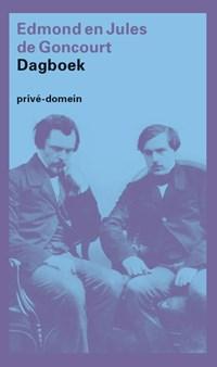 Dagboek | Edmont & Jules de Goncourt ; Jules de Goncourt |