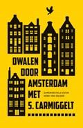 Dwalen door Amsterdam met S. Carmiggelt   Simon Carmiggelt  