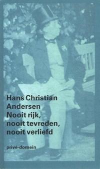 Nooit rijk, nooit tevreden, nooit verliefd | Hans Christian Andersen |