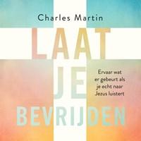 Laat je bevrijden   Charles Martin  