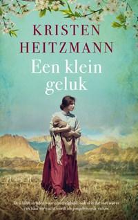 Een klein geluk | Kristen Heitzmann |