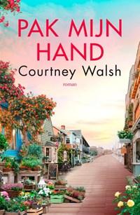 Pak mijn hand   Courtney Walsh  