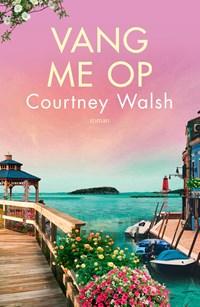 Vang me op   Courtney Walsh  