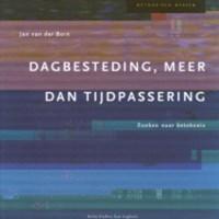 Dagbesteding, meer dan tijdpassering | J. van der Born |
