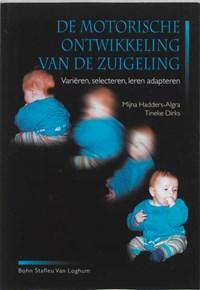 Motorische ontwikkeling van de zuigeling   M. Hadders-Algra ; J.F. Dirks  
