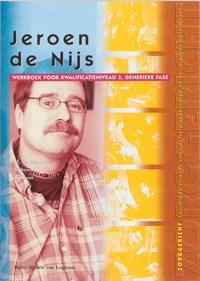 Jeroen de Nijs | Martin de Haan ; Y. Smid ; T. Stuut |