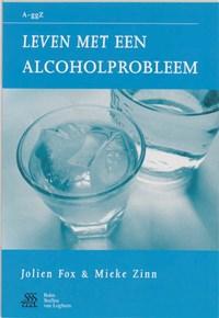 Leven met een alcoholprobleem   J. Fox ; M. Zinn  