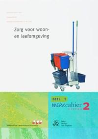 Zorg voor woon- en leefomgeving 1 Kwalificatieniveau 2 Werkcahier | B. Bink ; J. van Opstal ; H. Hendrikx |