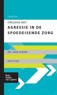Zakboek omgaan met agressie in de spoedeisende zorg | G.J. Schuur |