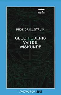 Geschiedenis van de wiskunde   D.J. Prof. Dr. Struik  