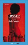 Groupies | J. Burks ; Jeffrey Hopkins |