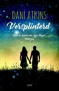 Versplinterd | Dani Atkins |