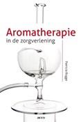 Aromatherapie in de zorgverlening | Patricia Rogge |