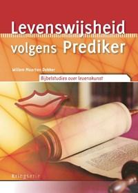 Levenswijsheid volgens Prediker | Willem Maarten Dekker |