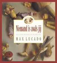 Niemand is zoals jij | Max Lucado |