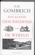 Een kleine geschiedenis van de wereld | E.H. Gombrich |