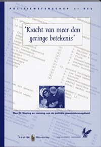 Kracht van meer dan geringe betekenis B Sturing en toetsing van de politiele geweldsbevoegdheid   G. Drenth ; J. Naeye ; R. Bleijendaal  