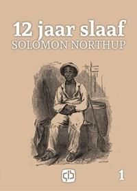12 jaar slaaf 1 en 2 | Solomon Northup |