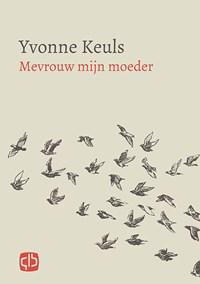 Mevrouw mijn moeder | Yvonne Keuls |
