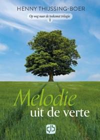 Melodie uit de verte | Henny Thijssing-Boer |