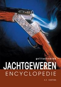 Geillustreerde jachtgewerenencyclopedie   A.E. Hartink  