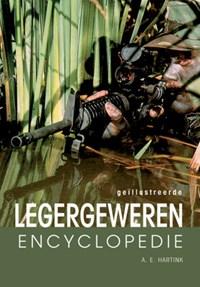 Geillustreerde legergeweren encyclopedie | A.E. Hartink |