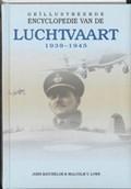 Geillustreerde Encyclopedie van de Luchtvaart 1940-1945 | M.V. Lowe |