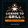 License to grill | Sam Brooks |