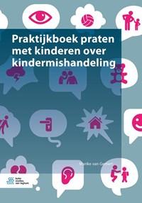 Praktijkboek praten met kinderen over kindermishandeling   Marike van Gemert  
