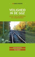 Veiligheid in de ggz | Alette Kleinsman ; Nico Kaptein |