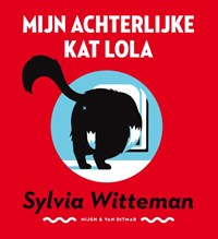 Mijn achterlijke kat Lola   Sylvia Witteman  