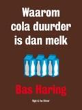 Waarom cola duurder is dan melk   Bas Haring  