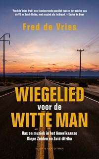 Wiegelied voor de witte man | Fred de Vries |