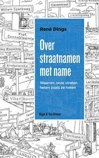 Over straatnamen met name   René Dings  
