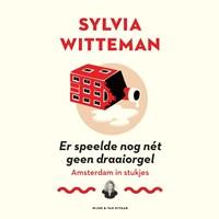 Er speelde nog nét geen draaiorgel   Sylvia Witteman  