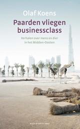 Paarden vliegen businessclass | Olaf Koens | 9789038807119