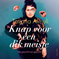 Knap voor een dik meisje   Tatjana Almuli  