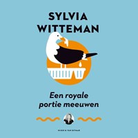 Een royale portie meeuwen   Sylvia Witteman  