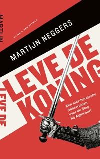 Leve de koning | Martijn Neggers |